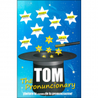 TOM The pronuncionary