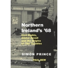 Northern Ireland's '68: Civil Rights, Global Revolt and the Origins of the Troubles