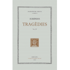 Tragèdies. Vol. IV: Hècabe. Les suplicants