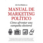 Manual de marketing político. Cómo afrontar una campaña electoral