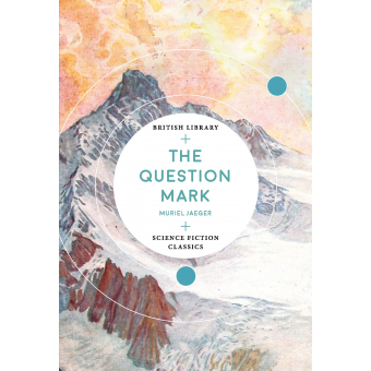 The Question Mark (British Library Science Fiction Classics)