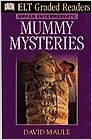 Mummy mysteries. Upper-intermediate (ELT Graded readers)