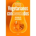 Vegetarianos concienciados. Un manual de supervivencia