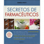 Secretos de farmacéuticos. Bases para crear una perfecta farmacia natural