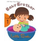 Baby Brother with CD-ROM. Little Books. Level 1