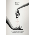 The Sense of Style: The Thinking Persons Guide to Writing in the 21st Century
