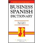 Business Spanish dictionary : Spanish-English/English-Spanish