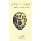 The fragile empire (A history of imperial Russia)