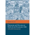 Humanism and education in medieval and renaissance Italy (Tradition and innovation in latin schools from the Twelfth to the Fifteenth century)