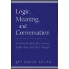 Logic, meaning and conversation: semantical underdeterminacy, implicature, and their interface