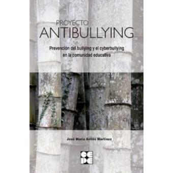 Proyecto Antibullying.  Prevención del bullying y el ciberbullying en la   comunidad educativa