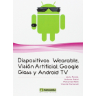 Dispositivos wearable, visión artificial, google glass