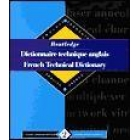 Routledge dictionnaire technique anglais = French technical dictionary