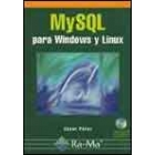 MySQL para Windows y Linux. Incluye CD-ROM con las bases de datos del libro