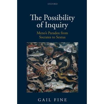 The Possibility of Inquiry: Meno's Paradox from Socrates to Sextus