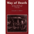 Way of death. Merchant capitalism and the Angolan slave trade 1730-183