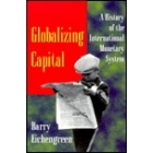 Globalizing capital. A history of the international monetary systems (New updated edition)