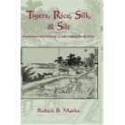 Tigers, rice, silk, & silt. Environment and econom,y in late imperial south china