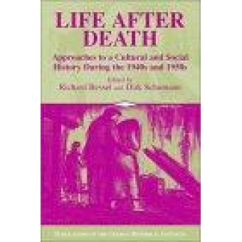 Life after death : approaches to a cultural and social history of Europe during the 1940s and 1950s