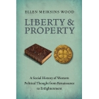 Liberty and property: a social history of western political thought from Renaissance to Enlightenment