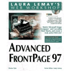 Laura Lemay's web workshop :Advanced FrontPage 97