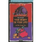 Your money or your life. Pack libro y cassette.(Elementary)