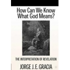 Hom can we know what God means?: the interpretation of revelation