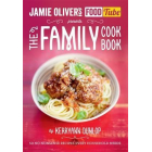 Jamie Oliver's Food Tube presents: The Family Cookbook. 50 no-nonsense recipes every household needs