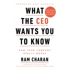What the CEO wants you to know. How your company really works