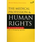 The Medical profession and human rights : handbook for a changing agenda