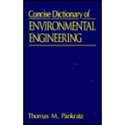 Concise dictionary of environmental engineering