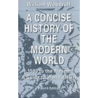A concise history of the modern world 1500 to the present: a guide to world affairs
