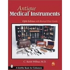 Antique medical instruments (5th. ed.)
