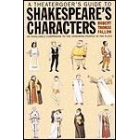 A theatergoer's guide to Shakespeare characters