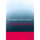 An intelligent person's guide to christian ethics