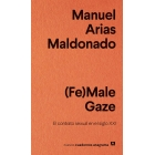 (Fe)Male Gaze. El contrato sexual en el siglo XXI