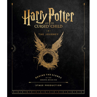 Harry Potter And The Cursed Child. The Journey Behind The Scenes