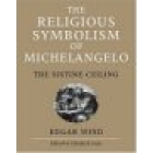 The religious symbolism of Michelangelo (The Sistine ceiling)