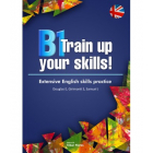 B1 Train up your skills. Extensive English skills practice