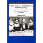 Public spheres, public mores, and democracy (Hamburg and Stockholm, 1870-1914)