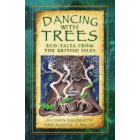 Dancing with Trees: Eco-Tales from the British Isles