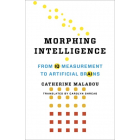 Morphing Intelligence: From IQ Measurement to Artificial Brains