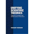 Unifying scientific theories (Physical concepts and mathematical structures)