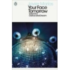 Your Face Tomorrow (II): Dance and Dream