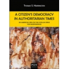 A Citizen's Democracy in Authoritarian Times. An American view on the Catalan drive for Independence