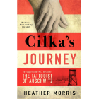 Cilka's Journey (The sequel to The Tattooist of Auschwitz)