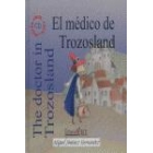 El médico de Trozosland/ The doctor in Trozosland (libro + Audio CD/CD-ROM)
