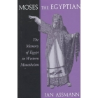 Moses the Egyptian. The memory of Egypt in Western monotheism