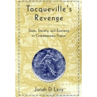 Tocqueville's revenge. State, society, and economy in contemporary France