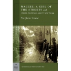 Maggie: a Girl of the Streets and Other Writings About New York